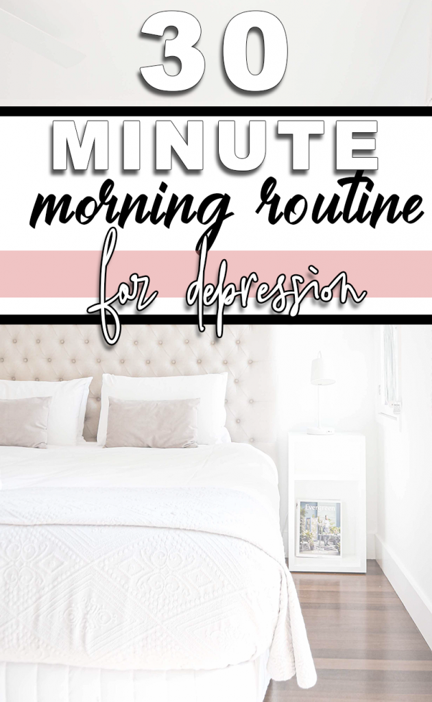 30-Minutes in the Morning for a Better More Productive Day. The Best Morning Routine for Depression