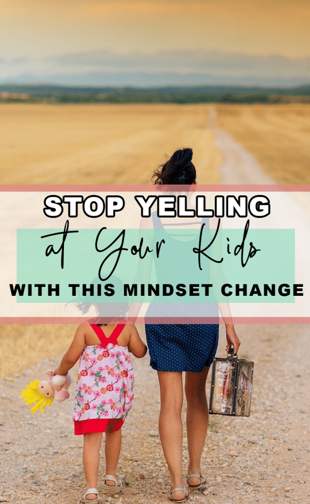 Read this post on how to stop yelling at your kids and create new positive parenting habits