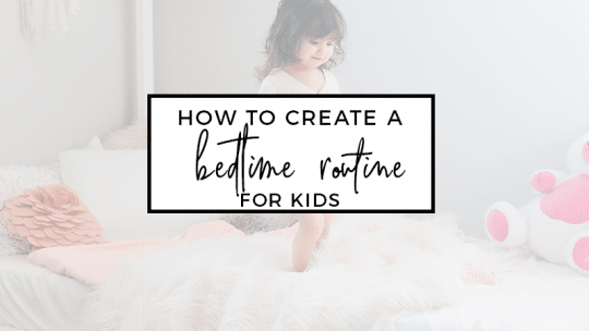 How to Create a Bedtime Routine for Kids