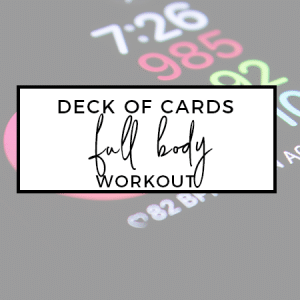 Deck of Cards Full Body Workout