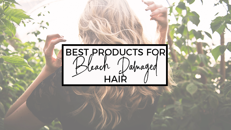The 5 Best Products to Use on Bleach Damaged Hair